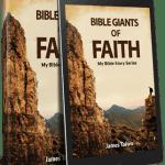 Bible Giants of Faith