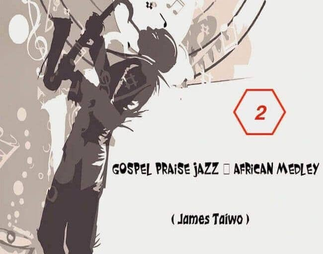 "Don't Miss Part 2 Download of ""Gospel Praise Jazz – African Medley"""