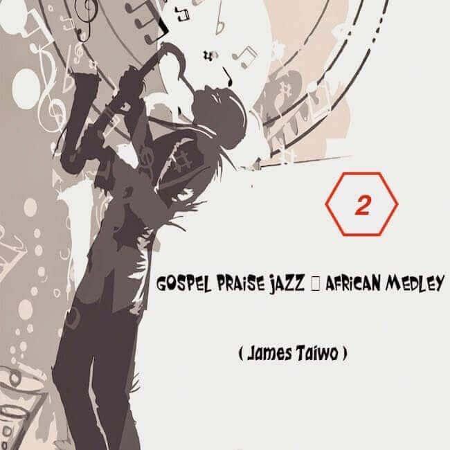 "Don't Miss Part 2 Download of ""Gospel Praise Jazz – African Medley"""