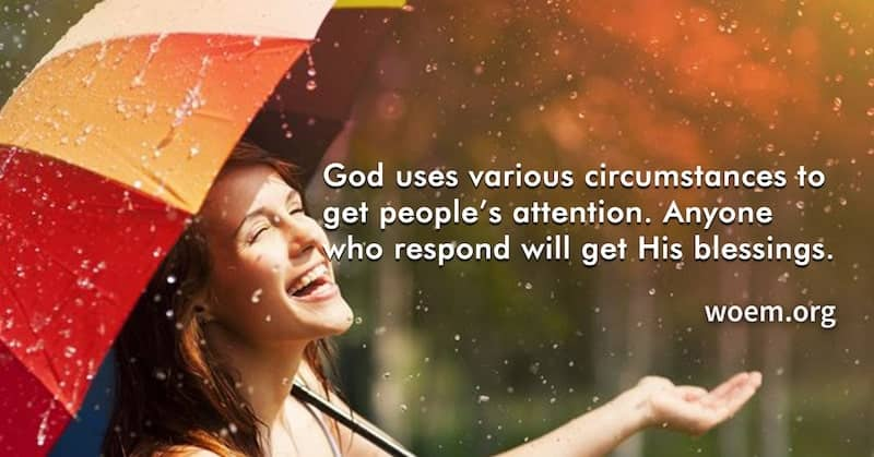 God uses various circumstances to get attention