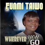 Wherever-You-Go-Funmi-Taiwo