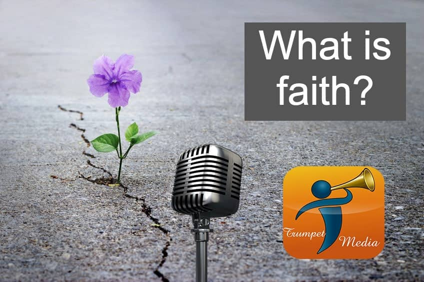 What Is Faith? (Podcast)
