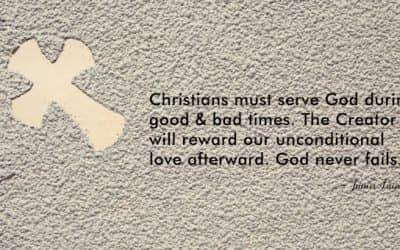 Christians Serve God During Good and Bad Times