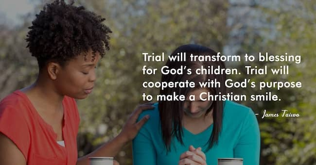 Trial will transform to blessings for God's Children